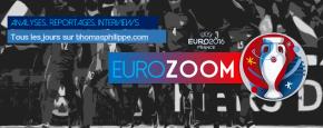 Vivez l'Euro 2016 en coulisses avecEurozoom